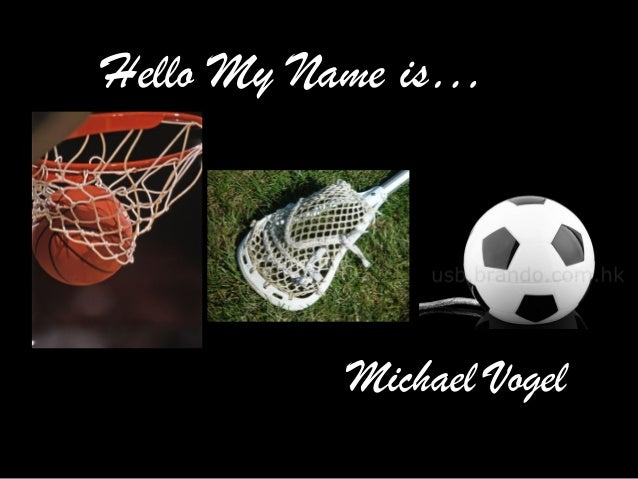 Hello My Name is… Michael Vogel