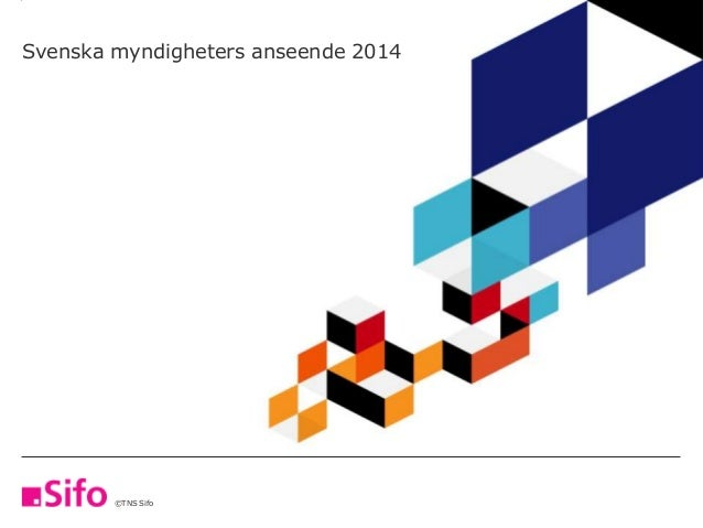 ©TNS Sifo 2013 Svenska myndigheters anseende 2014