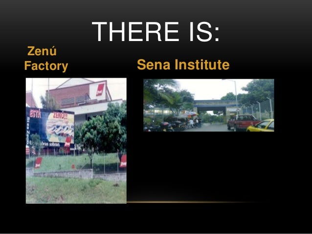THERE IS:  Zenú  Factory Sena Institute