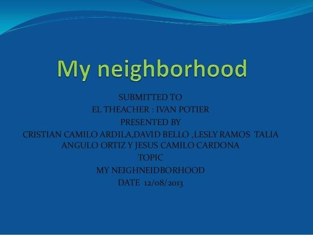 SUBMITTED TO EL THEACHER : IVAN POTIER PRESENTED BY CRISTIAN CAMILO ARDILA,DAVID BELLO ,LESLY RAMOS TALIA ANGULO ORTIZ Y J...