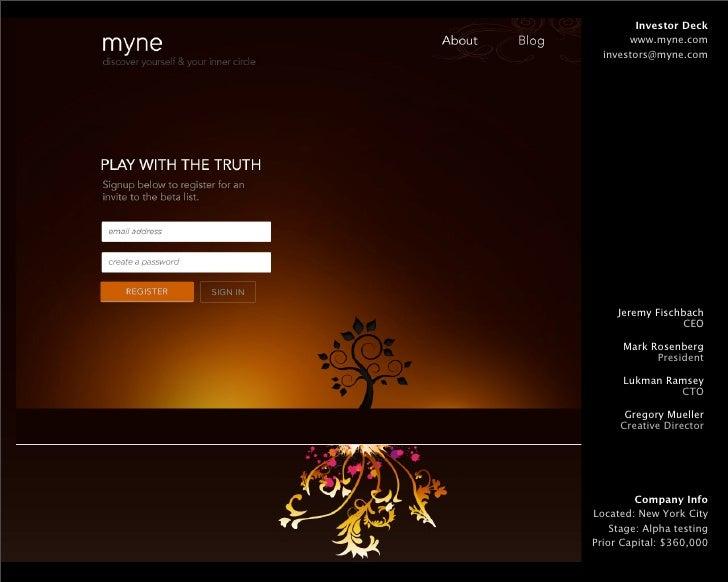 Investor Deck       www.myne.com  investors@myne.com     Jeremy Fischbach                 CEO      Mark Rosenberg         ...
