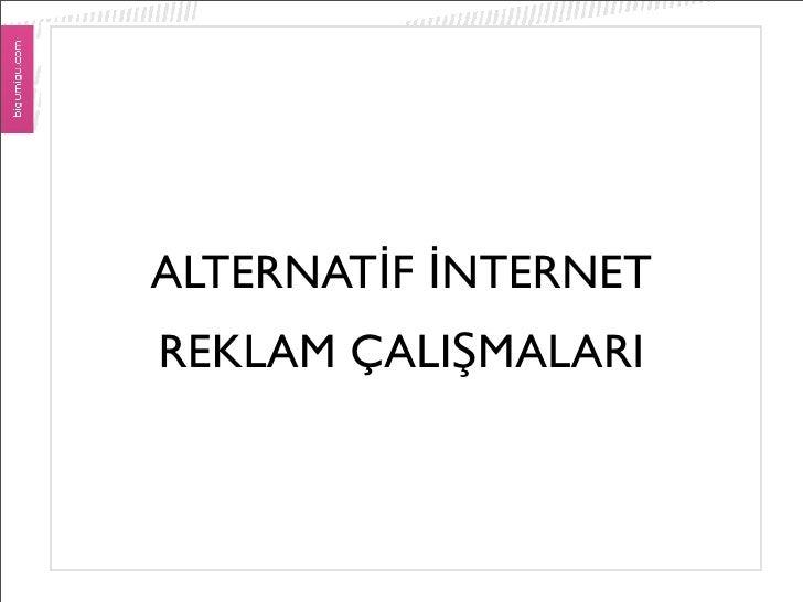 ALTERNATİF İNTERNET REKLAM ÇALIŞMALARI