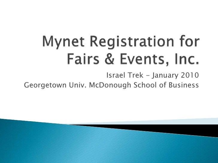 Mynet Registration for Fairs & Events, Inc.<br />Israel Trek - January 2010<br />Georgetown Univ. McDonough School of Busi...
