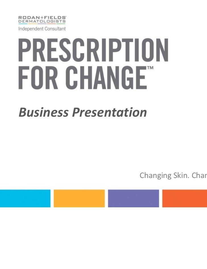 BusinessPresentation                   ChangingSkin.ChangingLives.