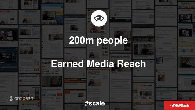 @jonobean 200m people Earned Media Reach #scale