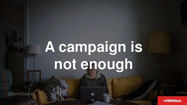 @jonobean A campaign is not enough