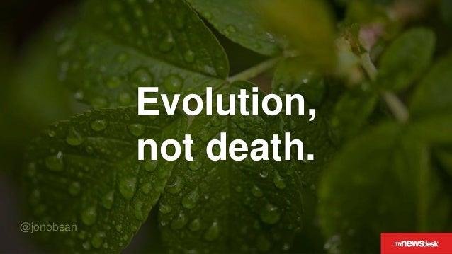 @jonobean Evolution, not death.