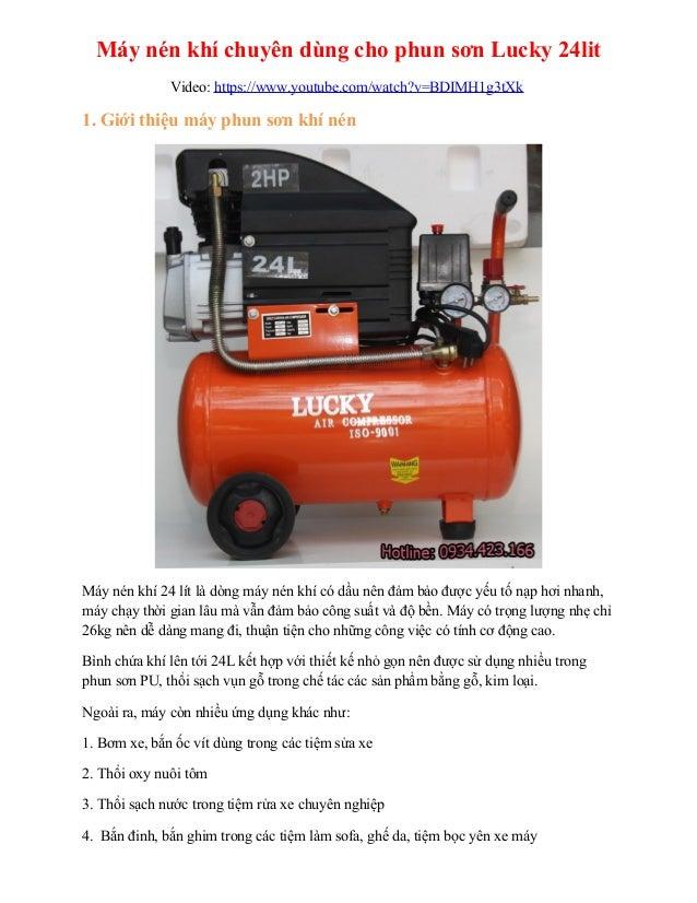 Máy nén khí chuyên dùng cho phun sơn Lucky 24lit Video: https://www.youtube.com/watch?v=BDIMH1g3tXk 1. Giới thiệu máy phun...