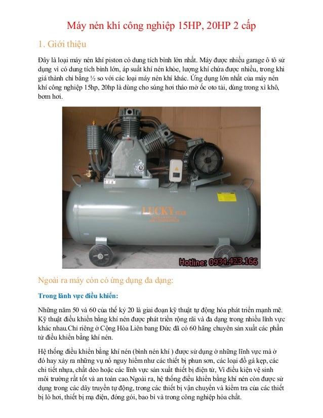 Máy nén khí công nghiệp 15HP, 20HP 2 cấp 1. Giới thiệu Đây là loại máy nén khí piston có dung tích bình lớn nhất. Máy được...