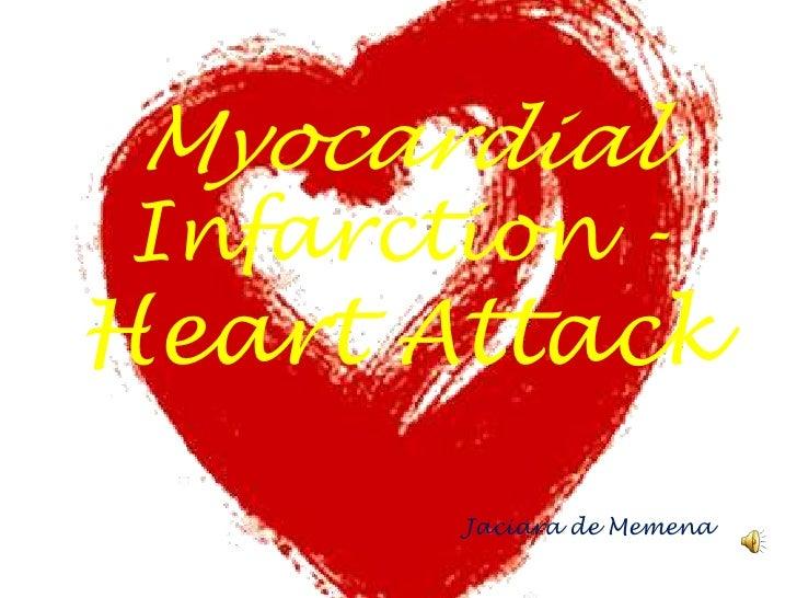 Infarction - HeartAttack<br />Myocardial<br />Jaciara de Memena<br />