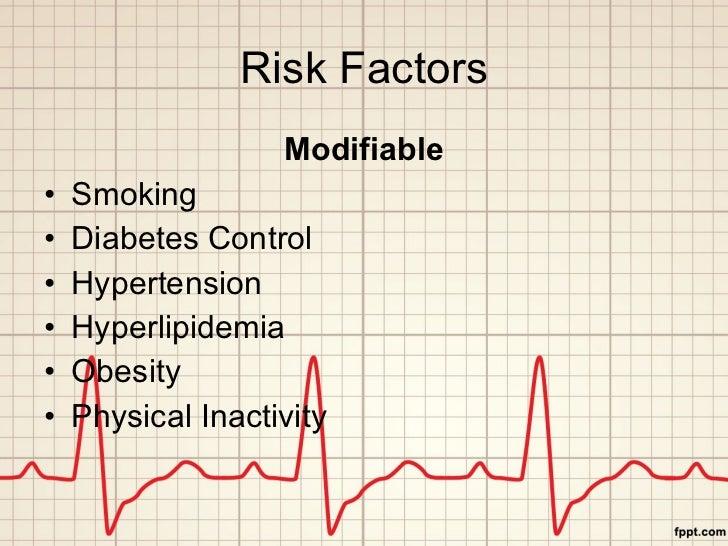 Risk Factors <ul><li>Modifiable </li></ul><ul><li>Smoking </li></ul><ul><li>Diabetes Control </li></ul><ul><li>Hypertensio...