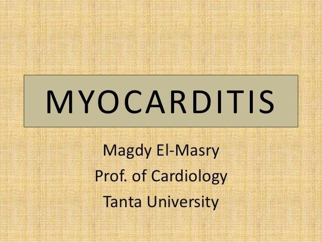 MYOCARDITIS Magdy El-Masry Prof. of Cardiology Tanta University