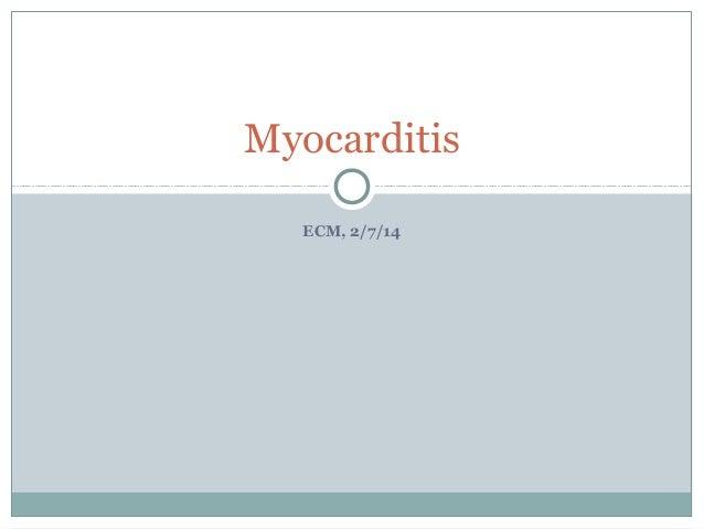 Myocarditis ECM, 2/7/14