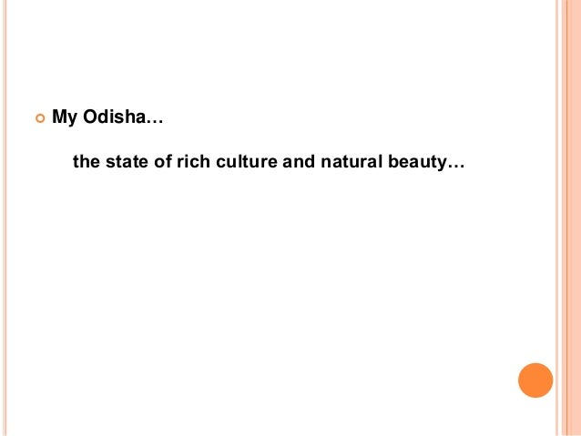  My Odisha…  the state of rich culture and natural beauty…