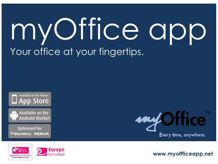 myOffice app Your office at your fingertips. www.myoffficeapp.net