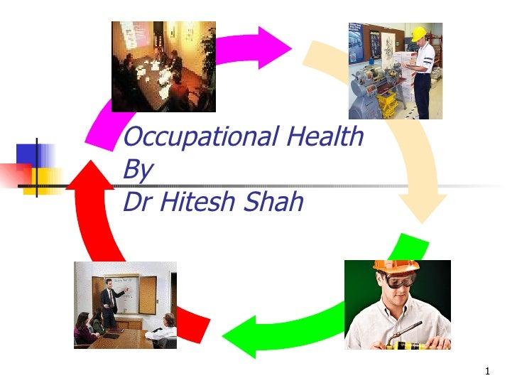 Occupational Health  By  Dr Hitesh Shah