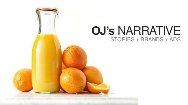 OJ's NARRATIVE STORIES + BRANDS + ADS