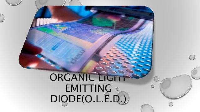 ORGANIC LIGHT EMITTING DIODE(O.L.E.D.)