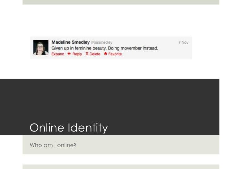 Online IdentityWho am I online?