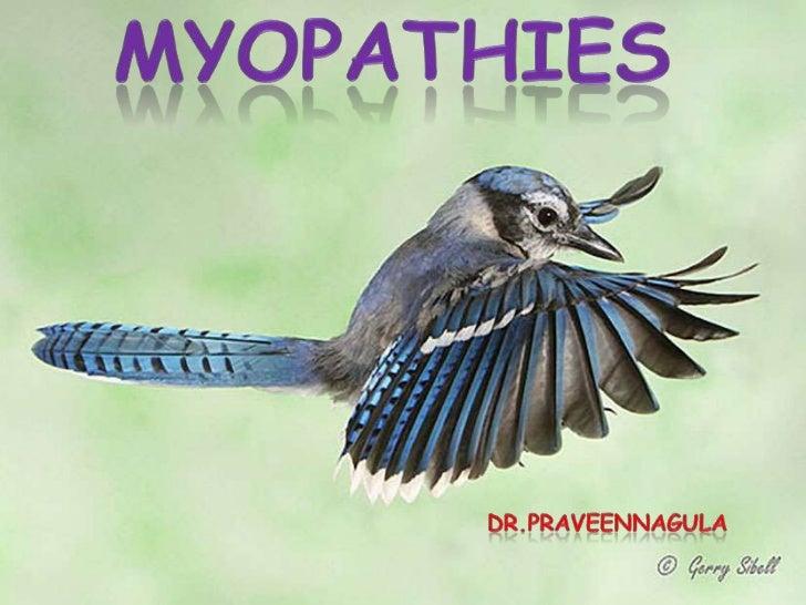 myopathies<br />DR.PRAVEENNAGULA<br />