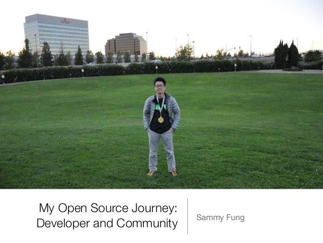 My Open Source Journey: Developer and Community Sammy Fung