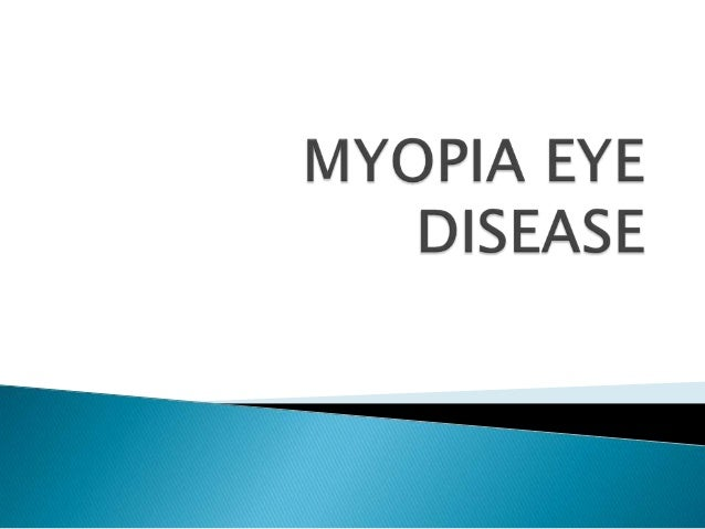 "Myopia ""eye"", commonly known asbeing nearsighted and shortsighted. Acondition of the eye where the light thatcomes in does..."