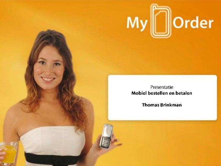 ..<br />Presentatie<br />Mobiel bestellen en betalen<br />Thomas Brinkman<br />