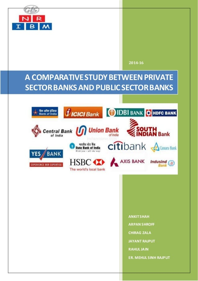 a comparative study of customer of public and private sectors bank s Service quality expectations and perceptions of public and private sector banks in india: a comparative study bank(s) the two factors that.