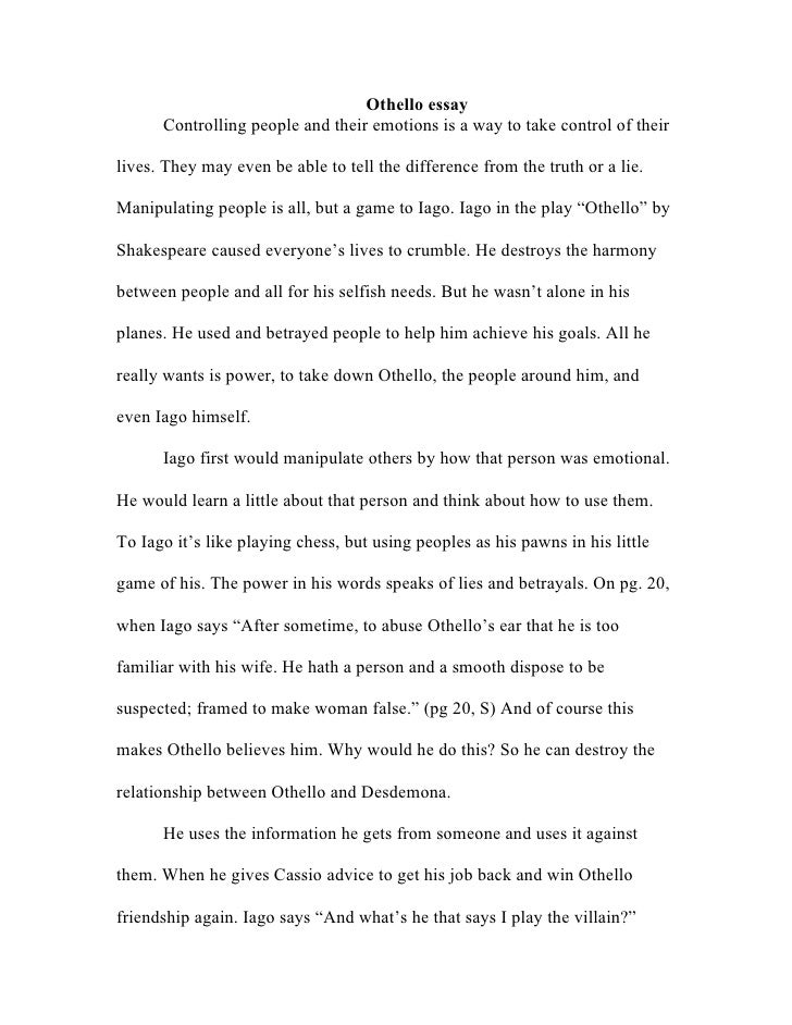 Analysis Essay Thesis Othello Essay Controlling People And Their Emotions Is A Way To Take  Control Of Their Lives  Essay My Family English also Thesis Statement Essay My Othello Essay Science And Literature Essay