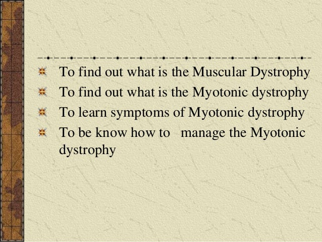mytonic muscular dystrophy Myotonic muscular dystrophy is a less severe form of muscular dystrophy, that mostly plagues adults read on for more information about this condition.
