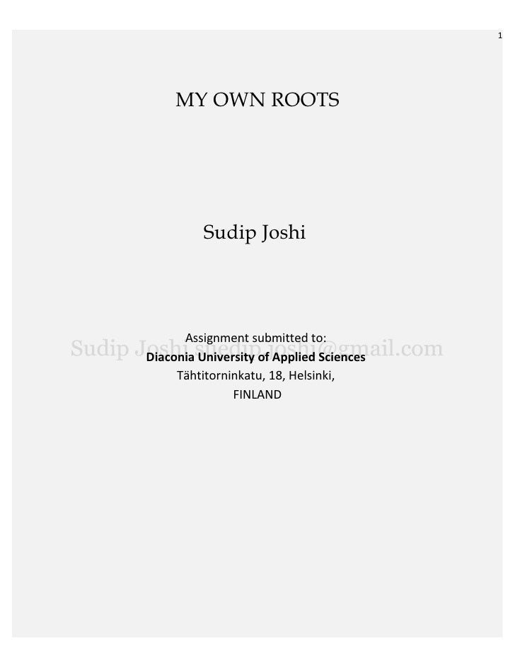 1          MY OWN ROOTS               Sudip Joshi           Assignment submitted to: Diaconia University of Applied Scienc...