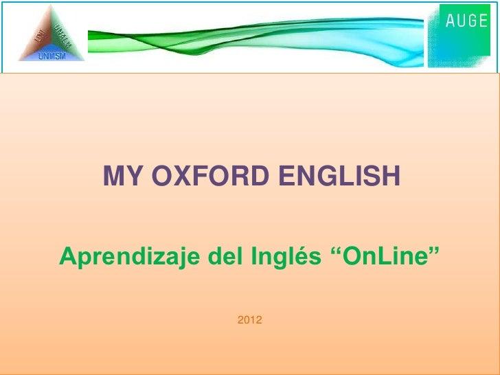 "MY OXFORD ENGLISHAprendizaje del Inglés ""OnLine""              2012"