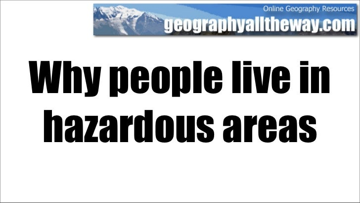 Why people live in hazardous areas