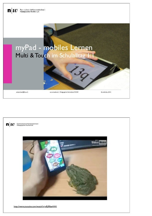 myPad - mobiles Lernen Multi & Touch im Schulalltag 1:1  andy.schaer@fhnw.ch              www.imedias.ch - Pädagogische Ho...