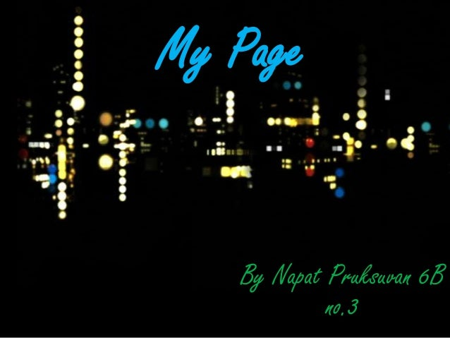 My Page   By Napat Pruksuvan 6B            no.3