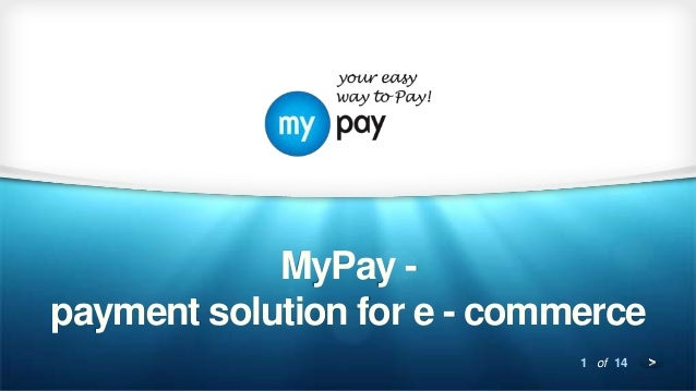 MyPay solution for e - commerce