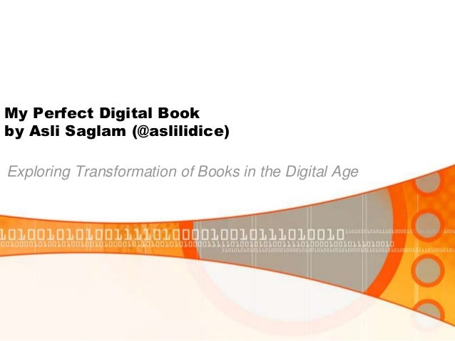My Perfect Digital Book by Asli Saglam (@aslilidice)  Exploring Transformation of Books in the Digital Age