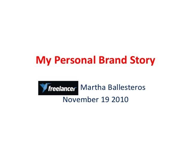 My Personal Brand Story Martha Ballesteros November 19 2010