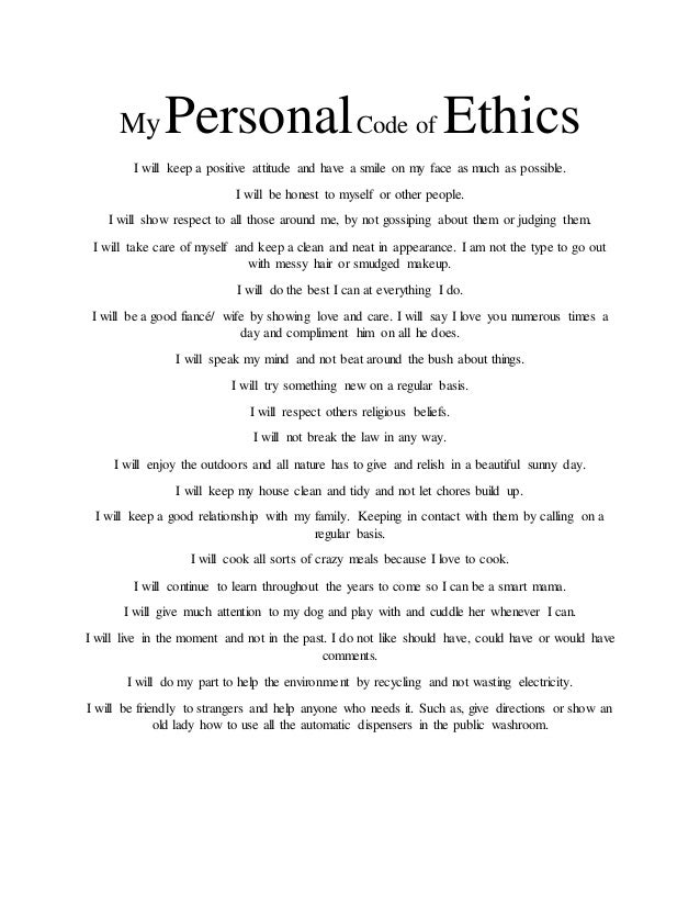 my personal code of ethics philosophy essay Code of ethics essaysbecause ethics affects the behavior of individuals on behalf of the companies that employ them, many firms are adopting codes of ethics as a business owner and an.