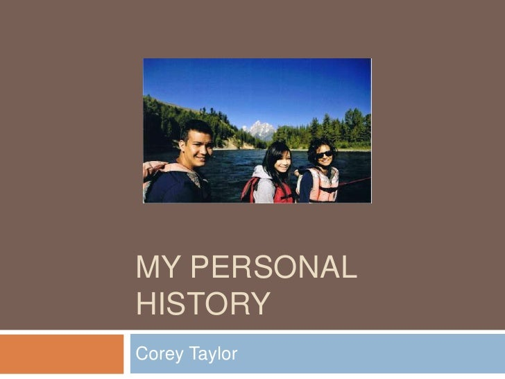 My Personal History<br />Corey Taylor<br />