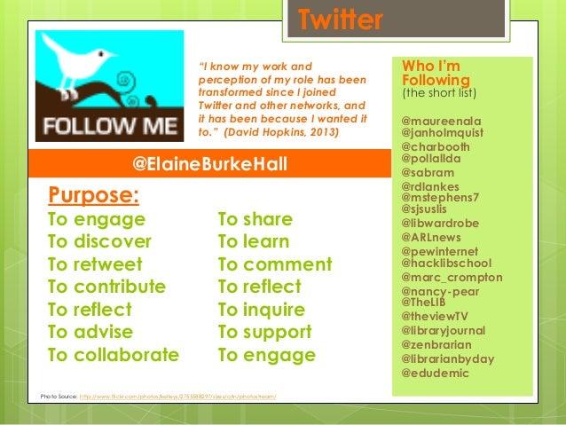 Twitter Who I'm Following (the short list) @maureenala @janholmquist @charbooth @pollallda @sabram @rdlankes @mstephens7 @...