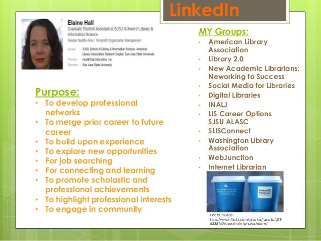 MY Groups: • American Library Association • Library 2.0 • New Academic Librarians: Neworking to Success • Social Media for...