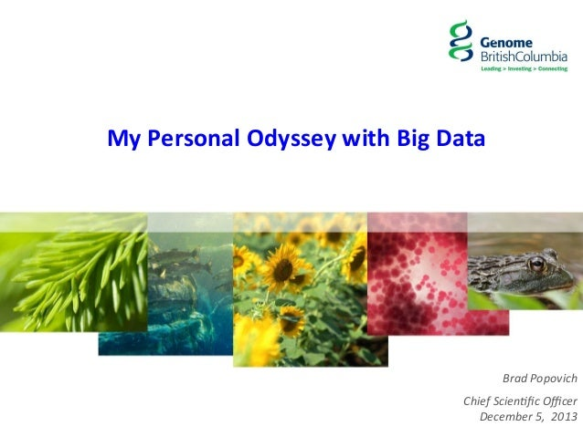 My  Personal  Odyssey  with  Big  Data    Brad  Popovich    Chief  Scien2fic  Officer    December  5,...