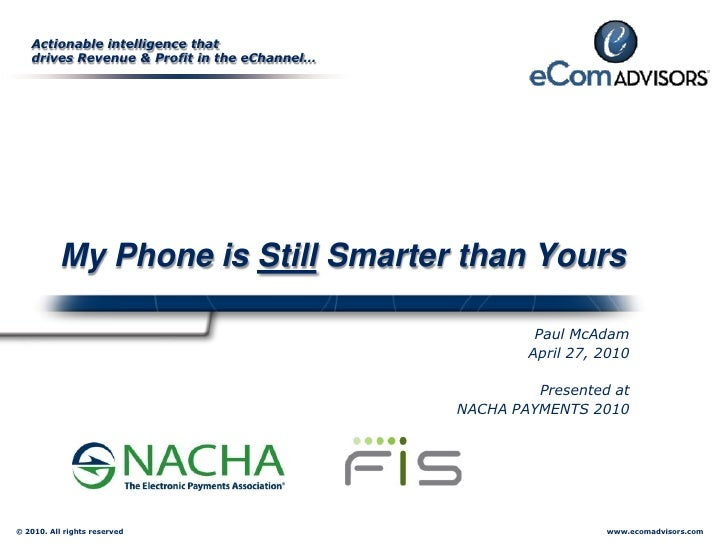 Actionable intelligence that    drives Revenue & Profit in the eChannel…                My Phone is Still Smarter than You...
