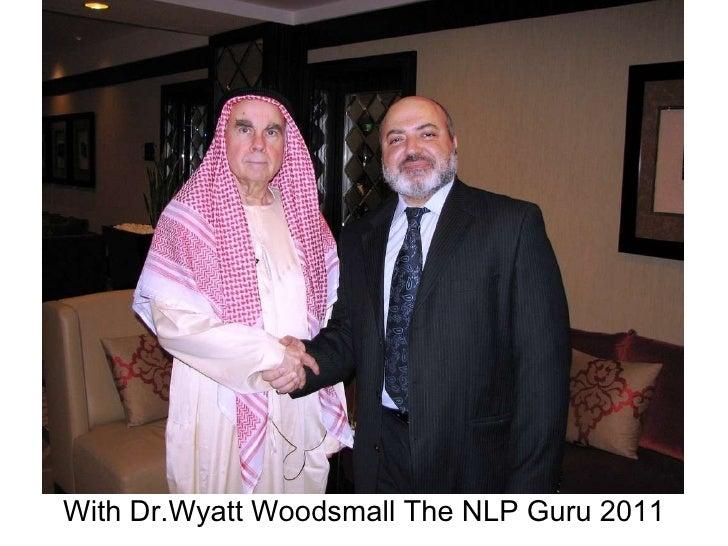 With Dr.Wyatt Woodsmall The NLP Guru 2011