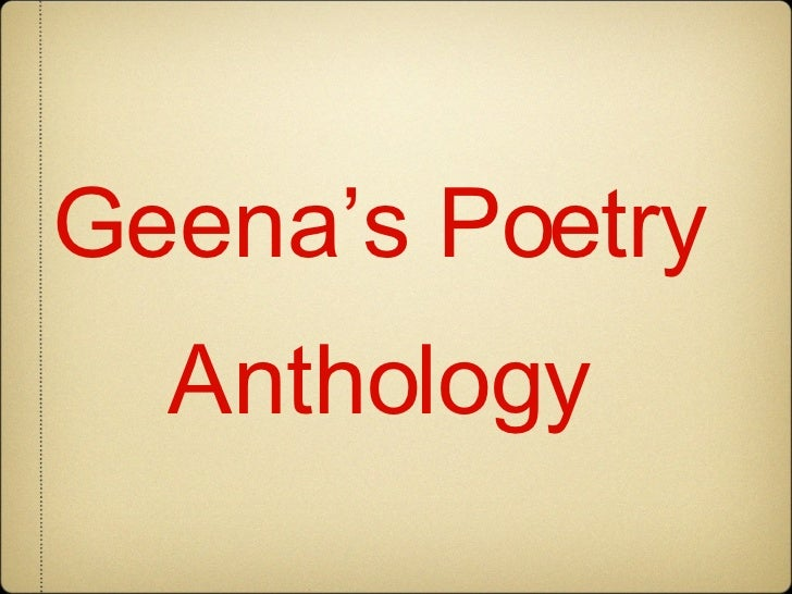 <ul><li>Geena's Poetry </li></ul><ul><li>Anthology </li></ul>