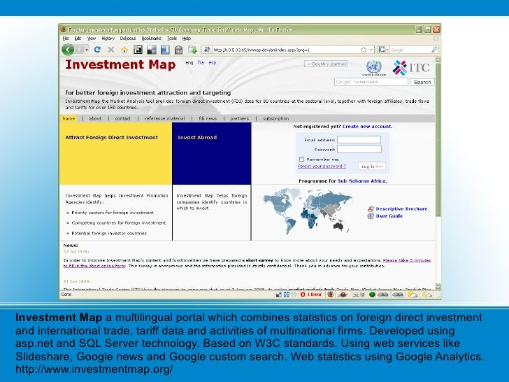 Investment Map  a multilingual portal which combines statistics on foreign direct investment and international trade, tari...