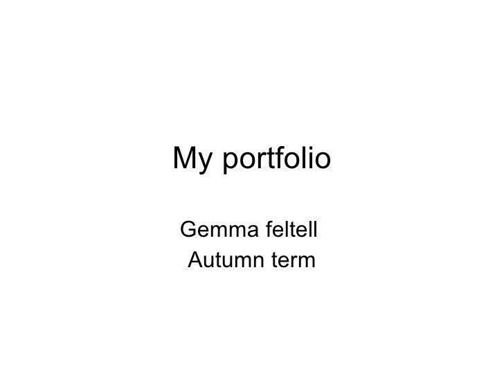 My portfolio  Gemma feltell Autumn term