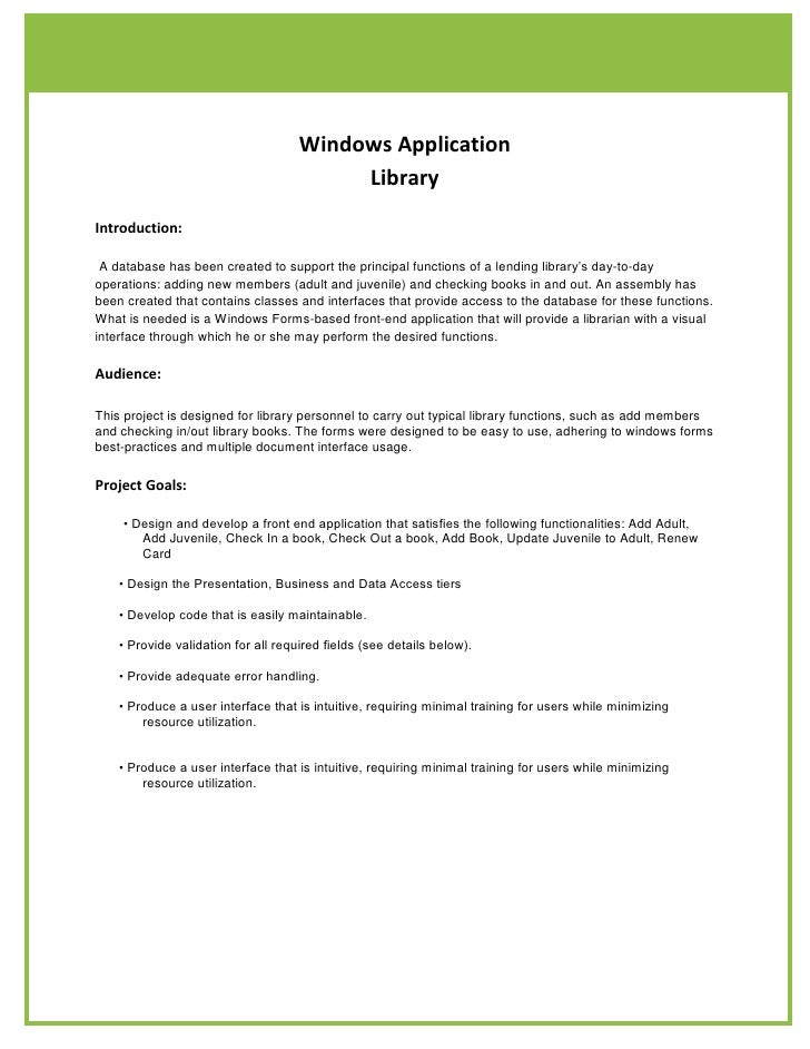 Windows Application<br />Library <br />Introduction:<br /> A database has been created to support the principal functions ...