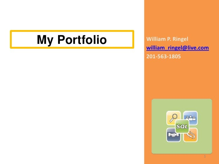 William P. Ringel<br />william_ringel@live.com<br />201-563-1805<br />My Portfolio<br />1<br />